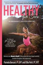 A Healthy You for Two!:  Promoting Wellness and Reducing the Aches and Pains of Pregnancy