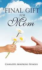 A Final Gift for Mom