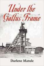 Under the Gallus Frame