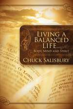 Living a Balanced Life:  Body, Mind and Spirit