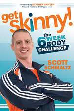 Get Skinny:  The Six-Week Body Challenge