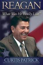Reagan:  What Was He Really Like? Vol. 2