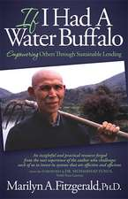 If I Had a Water Buffalo:  Empowering Others Through Sustainable Lending
