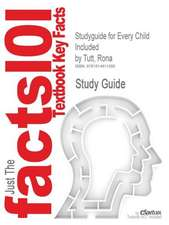 Studyguide for Every Child Included by Tutt, Rona, ISBN 9781412944885