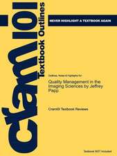 Studyguide for Quality Management in the Imaging Sciences by Papp, Jeffrey, ISBN 9780323057615