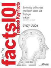 Studyguide for Business Information Needs and Strategies by Klein, ISBN 9780123694874