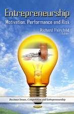 Entrepreneurship: Motivation, Performance & Risk