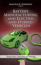 Battery Manufacturing & Electric & Hybrid Vehicles