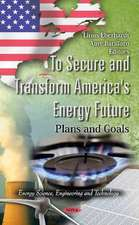 To Secure & Transform America's Energy Future
