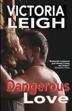 Dangerous Love:  Book Three of the Serpent Catch Series