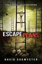 Escape Plans:  19 Dark Tales of Fantasy and Suspense