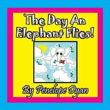 The Day an Elephant Flies!:  A Re-Telling of the Picture of Dorian Gray