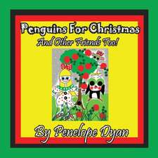Penguins for Christmas -- And Other Friends Too!:  A Re-Telling of the Picture of Dorian Gray