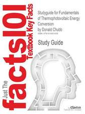 Studyguide for Fundamentals of Thermophotovoltaic Energy Conversion by Chubb, Donald, ISBN 9780444527219