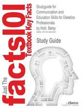 Studyguide for Communication and Education Skills for Dietetics Professionals by Holli, Betsy, ISBN 9780781774345