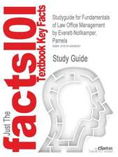 Studyguide for Fundamentals of Law Office Management by Everett-Nollkamper, Pamela, ISBN 9781428319288