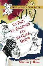 The Kings of Small Fairy Tales, the Tree, the Threshold and the Glass Queen