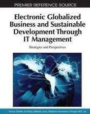 Electronic Globalized Business and Sustainable Development Through It Management