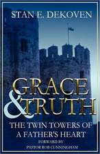 Grace and Truth the Twin Towers of the Father's Heart