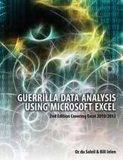 Guerrilla Data Analysis Using Microsoft Excel:  Covering Excel 2010/2013