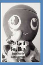 The Eye of Tony Hicks:  Poems from the Beatnik Housewife
