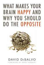 What Makes Your Brain Happy and Why You Should Do the Opposite:  The Strange and Fascinating Story of the World's Most Common Man-Made Material
