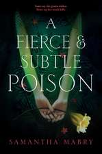 A Fierce and Subtle Poison