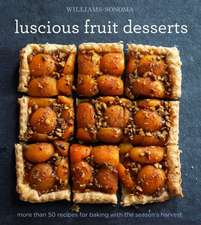 Luscious Fruit Desserts:  More Than 50 Recipes That Pack a Punch