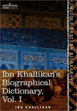 Ibn Khallikan's Biographical Dictionary, Vol. I (in 4 Volumes)