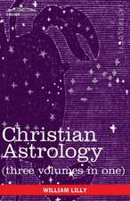 Christian Astrology (Three Volumes in One):  The Final Report of the National Commission on the Causes of the Financial and Economic Crisis in the United Stat