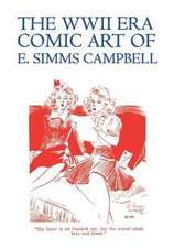 The WWII Era Comic Art of E. SIMMs Campbell:  Cuties in Arms & More Cuties in Arms