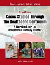Lowenstein, N:  Case Studies Through the Healthcare Continuu