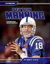 Peyton Manning:  Superstar Quarterback