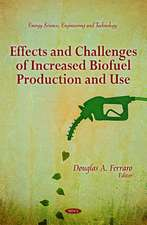 Effects & Challenges of Increased Biofuel Production & Use
