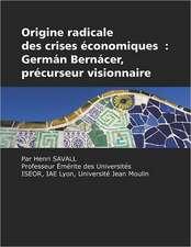 Origine Radicale Des Crises Economiques:  German Bernacer, Precurseur Visionnaire