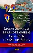 Recent Advances in Remote Sensing & GIS in Sub-Sahara Africa