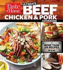 Taste of Home Ultimate Beef, Chicken and Pork Cookbook