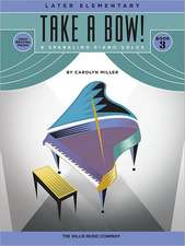 Take a Bow! Book 3: 8 Sparkling Piano Solos: Later Elementary