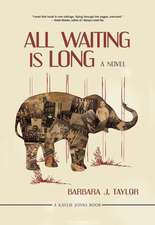 All Waiting Is Long: A Novel