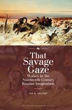 Helfant, I:  That Savage Gaze