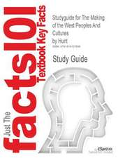 Studyguide for the Making of the West Peoples and Cultures by Hunt, ISBN 9780312409593