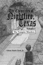 The Chronicles of Nightfire, Texas, Volume I