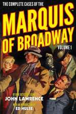 The Complete Cases of the Marquis of Broadway, Volume 1:  Phantom Lagoon