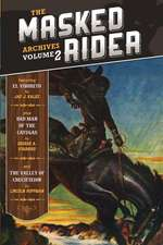 The Masked Rider Archives Volume 2