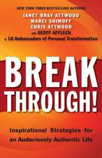 Breakthrough!:  Inspirational Strategies for an Audaciously Authentic Life