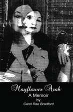 Mayflower Arab:  A Memoir