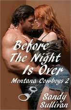 Before the Night Is Over:  Montana Cowboys