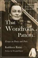 That Wondrous Pattern: Essays on Poetry and Poets