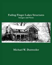 Fading Finger Lakes Structures, Images and Verse