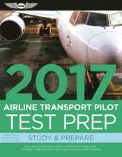 Airline Transport Pilot Test Prep 2017 Book and Tutorial Software Bundle: Study & Prepare: Pass your test and know what is essential to become a safe, competent pilot — from the most trusted source in aviation training